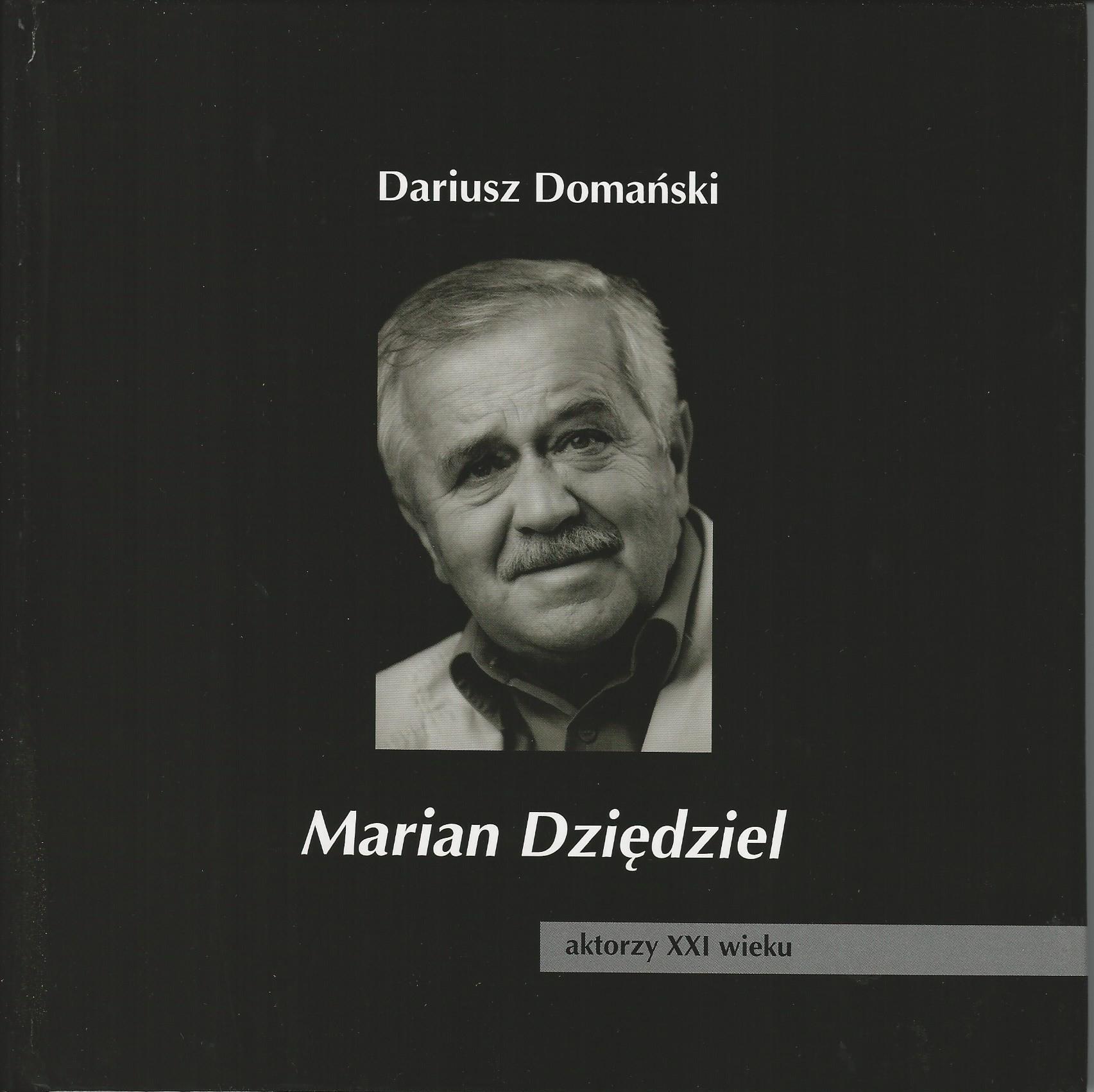 Marian Dziędziel - aktorzy XXI wieku